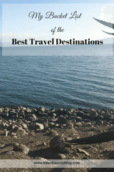 My Bucket List Of The Best Travel Destinations | Places To Visit | Where To Vacation | Beautiful Places | Travels | Vacation Spots | Travel Beauty Blog