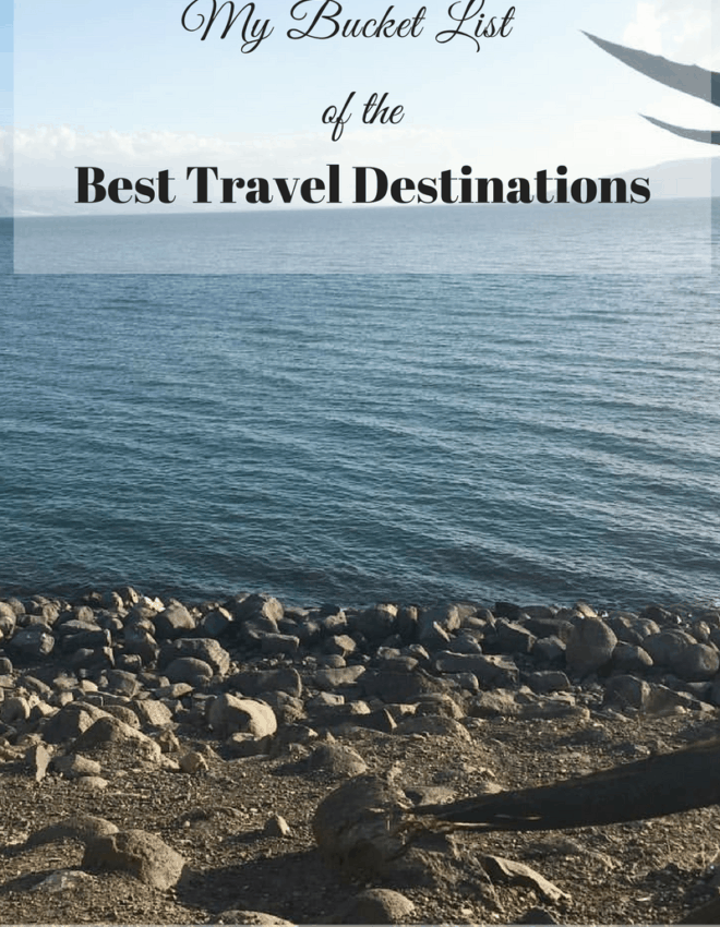 My Bucket List Of The Best Travel Destinations