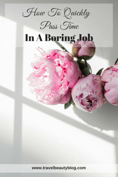 How To Quickly Pass Time In A Boring Job | People Hate Their Jobs | How Many People Actually Love Their Job | Travel Beauty Blog