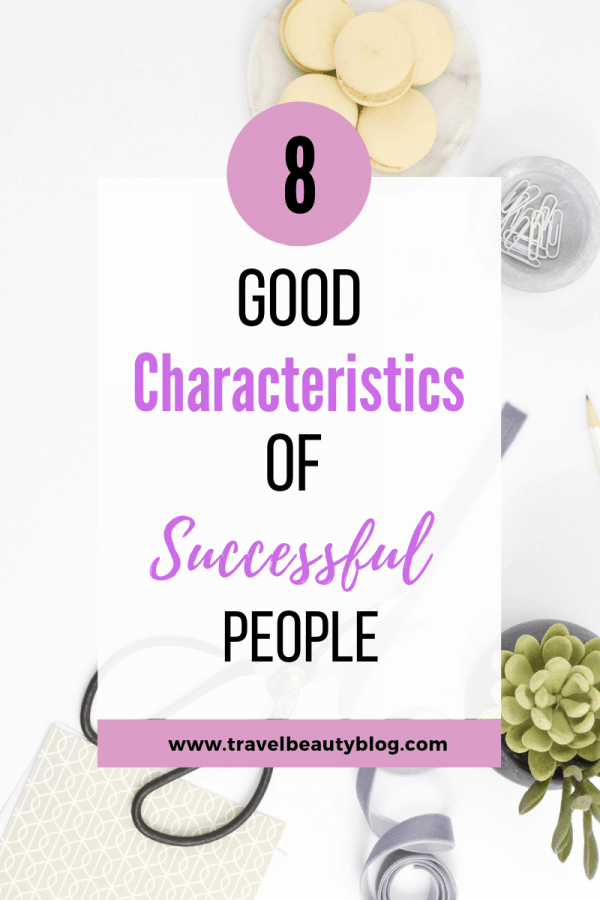 8 Good Characteristics Of Successful People | Good Habits | Healthy Habits of Successful People | Healthy Lifestyle | Travel Beauty Blog
