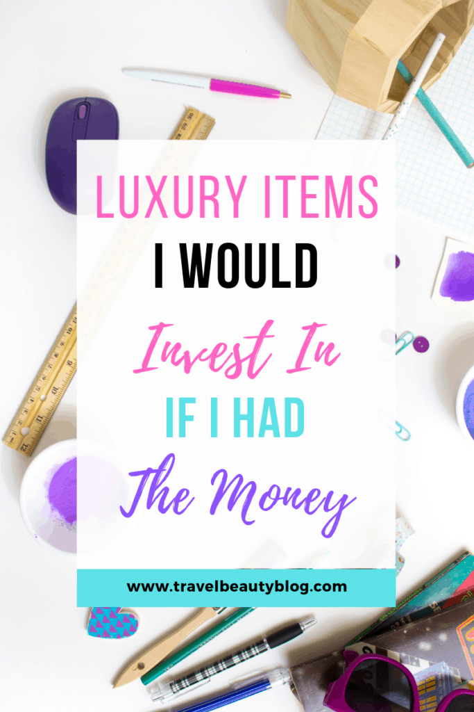 Luxury Things I'll Get If I Had The Money | Luxury Lifestyle | Luxury Things | Luxurious Lifestyle | Rich | Designer Brands | Designer Things | Luxury Items | Travel Beauty Blog