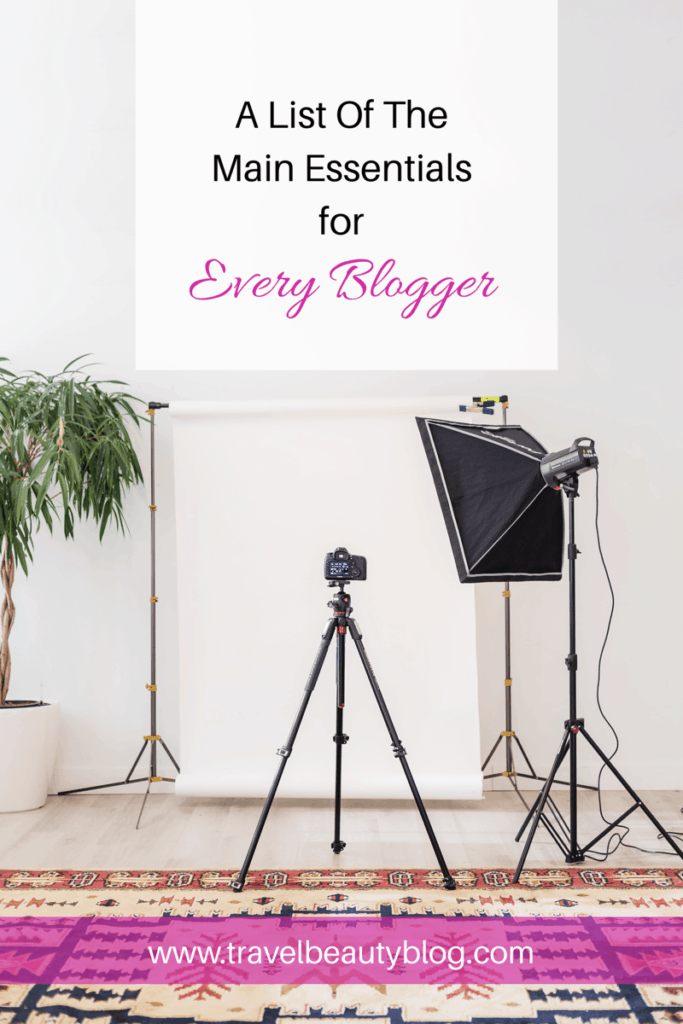 A List Of The Main Essentials For Every Blogger | Beauty Blogger | Blogging Essentials | Fashion Blogger | How To Start A Blog