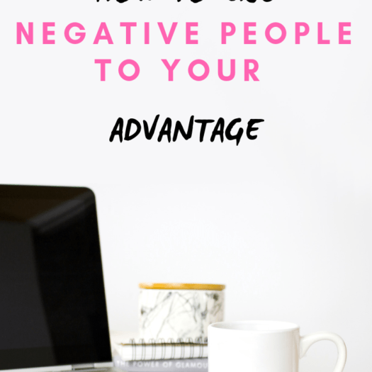 How To Use Negative People To Your Advantage