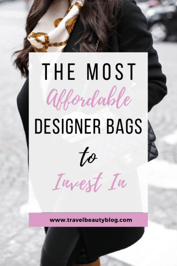 The Most Affordable Popular Bags To Invest In | Designer Bags | Travel Beauty Blog