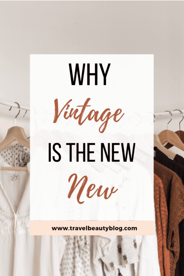 Vintage | Why Vintage Is The New New | Used Designer Bags | Used Designer Clothing | Thrift Shops | Thirft Stores | Designer Shoes | Travel Beauty Blog