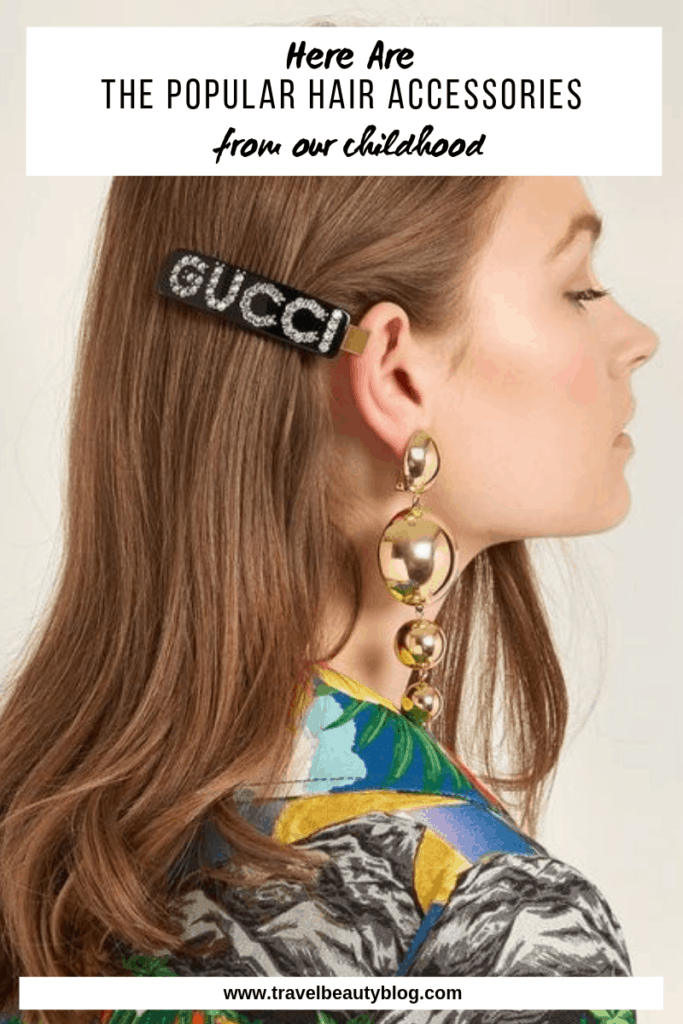 Here Are The Popular Hair Accessories From Our Childhood | Hair Adornments | Hair Clips | Barettes | Claw Clips | Headbands | Scrunchies |Travel Beauty Blog