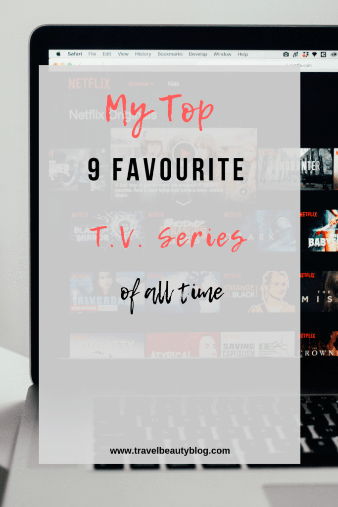 Favorite Tv Series | My Top 8 Favorite Tv Series Of All Time | TV Shows | Netflix Movies | Netflix Series | Series Review | Travel Beauty Blog