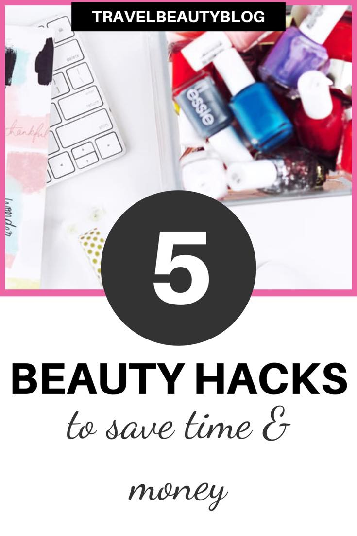 5 Beauty Hacks That Will Save You Time And Money | Makeup Hacks | Beauty Hacks | Travel Beauty Blog