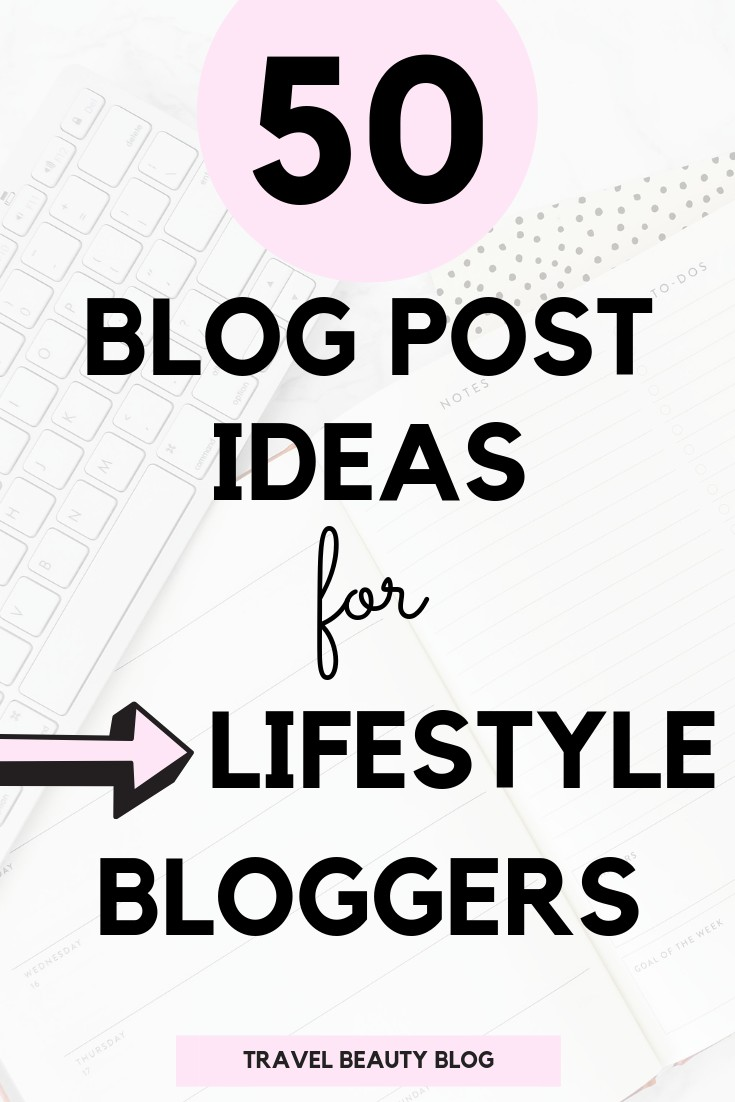 50 blog post ideas for new bloggers - travel beauty blog