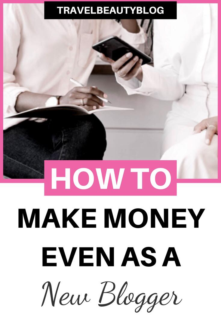 7 Ways To Make Money With A New Blog | Travel Beauty Blog