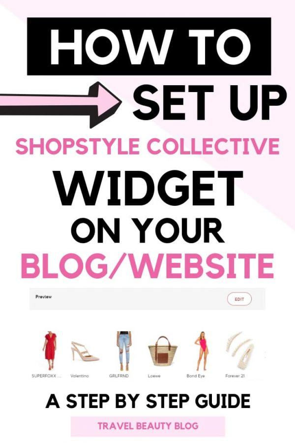 How To Set Up Shopstyle Collective On Your Website | Travel Beauty Blog
