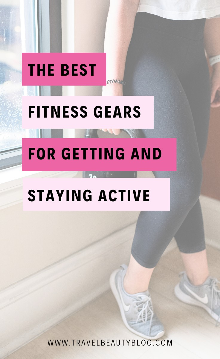 The Best Fitness Gears For Getting And Staying Active | Travel Beauty Blog