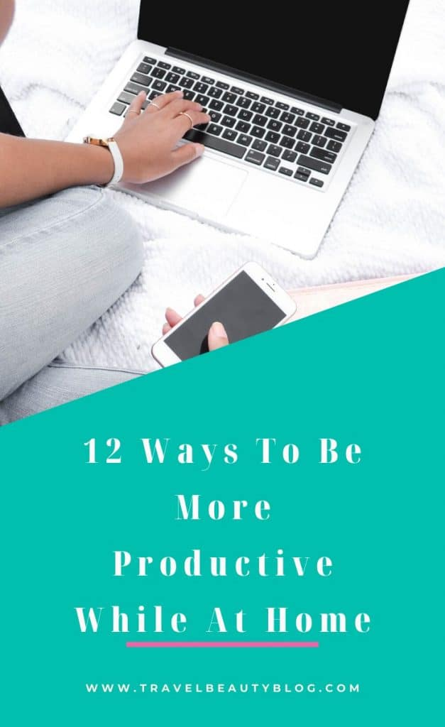 How To Be More Productive While Stuck Indoors | Travel Beauty Blog