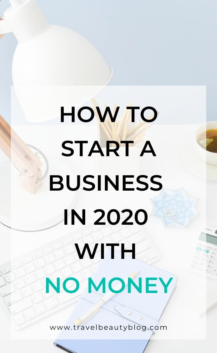 How To Start A Business With No Money | Travel Beauty Blog