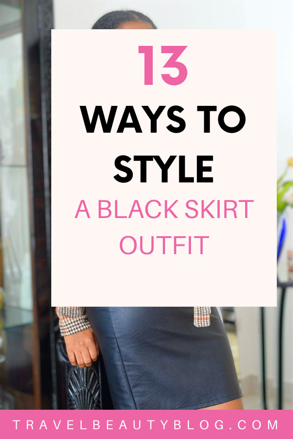 what to wear with black skirts - 13 ways to style a black skirt outfit - travel beauty blog